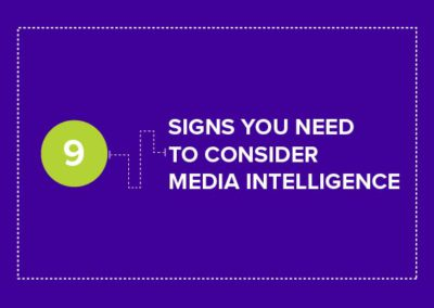 [list] 9 signs you need to consider media intelligence