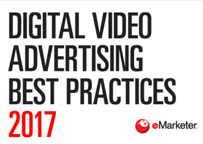 [eMarketer Report] Digital Video Advertising Best Practices 2017